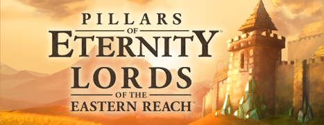 Pillars of Eternity: Lords of the Eastern Reach DLC